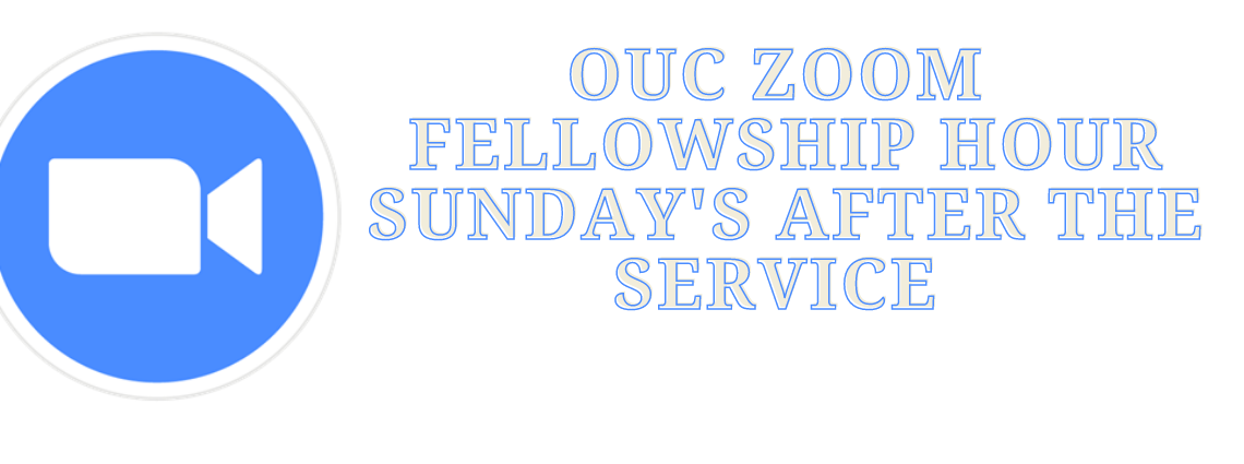 Zoom fellowship time following the service, at 11:45 am.